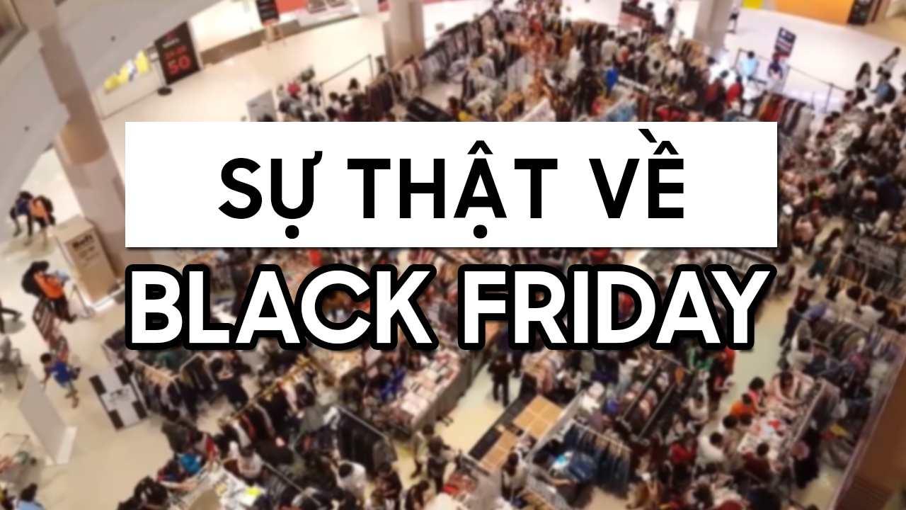 [Video] Nhìn lại sự kiện Black Friday tại Việt Nam mấy ngày qua: Người dùng cần tỉnh táo
