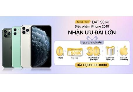 Đặt cọc iPhone 2019 nhận ngay ưu đãi hấp dẫn chỉ có tại Viettel Store