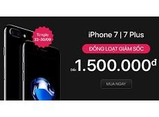iPhone 7 và 7 Plus giảm giá đồng loạt 1.5 triệu đồng, mua nhanh còn kịp