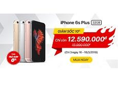 iPhone 6S Plus 32GB giảm giá cực sốc, mua ngay còn kịp