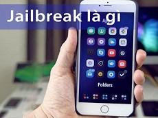 Jailbreak là gì? Có nên jailbreak iPhone không?