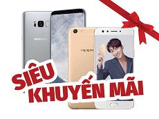 Sở hữu Galaxy S8/S8 Plus chỉ từ 1,5 triệu đồng, Oppo F3 chỉ từ 2,25 triệu đồng