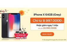 Chỉ có chưa đến 9 triệu đồng cũng có thể mua iPhone X 64GB Grey, bạn đã biết chưa?