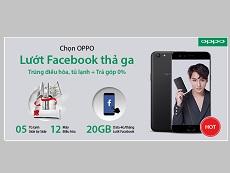Mua Oppo F3, lướt facebook thả ga, rước tủ lạnh, điều hòa về nhà