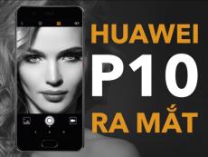 Huawei P10 chính thức ra mắt: camera kép 20MP, 7 màu sắc độc lạ