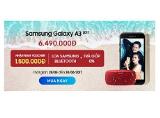 Mua Galaxy A3 2017 tặng phiếu mua hàng 1,5 triệu đồng cùng quà tặng ai cũng thèm muốn