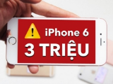 Cẩn trọng với chiêu trò mua iPhone 6 giá chỉ từ 3 triệu đồng